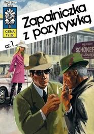 okładka Kapitan Żbik 10 Zapalniczka z pozytywką Część 1, Książka | Krupka Władysław