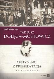 okładka Abstynenci z premedytacją, Książka | Tadeusz Dołęga-Mostowicz