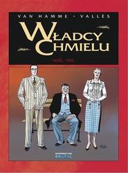 okładka Władcy Chmielu 4 Noel 1932, Książka | Hamme Jean Van, Francis Valles