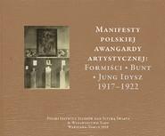 okładka Manifesty polskiej awangardy artystycznej: Formiści - Bunt - Jung Idysz 1917-1922, Książka | Małgorzata Geron, Jerzy Malinowski