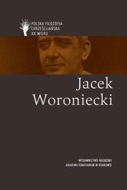 okładka Jacek Woroniecki, Książka | S. Mazur Piotr, Kiereś Barbara, Skrzyniarz Ryszard, Płazińska Agata