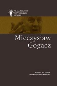 okładka Mieczysław Gogacz pl, Książka | Andrzejuk Artur, Lipski Dawid, Płotka Magdalena, Michał Zembrzuski