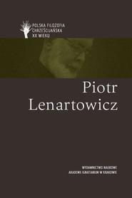 okładka Piotr Lenartowicz pl, Książka   Bremer Józef, Leszczyński Damian, Łuczarz Stanisław, Jolanta Koszteyn