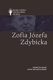 okładka Zofia Józefa Zdybicka pl, Książka | ks. Jan Sochoń, Bała Maciej, Grzybowski Jacek, Kurp Grzegorz, Skurzak Joanna