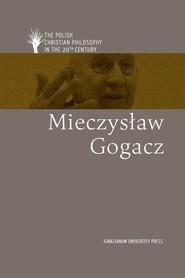 okładka Mieczysław Gogacz ang, Książka | Andrzejuk Artur, Lipski Dawid, Płotka Magdalena, Michał Zembrzuski
