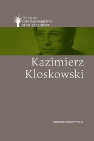 okładka Kazimierz Kloskowski, Książka | Bugajak Grzegorz, Latawiec Anna, Lemańska Anna, Świeżyński Adam