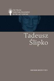okładka Tadeusz Ślipko ang, Książka | Podrez Ewa, Kobyliński Andrzej, Piotr Duchliński, Rozmarynowska Karolina