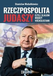 okładka Rzeczpospolita judaszy czyli slalom między volkslistami, Książka | Michalkiewicz Stanisław