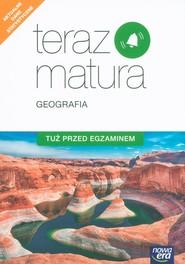 okładka Teraz matura Geografia Tuż przed egzaminem, Książka   Jadwiga Brożyńska, Beata Woźniak