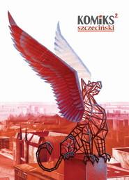 okładka Komiks Szczeciński 2, Książka | Tomasz Panek, Wojciech Ciesielski