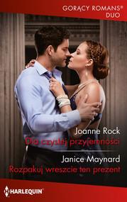 okładka Dla czystej przyjemności Rozpakuj wreszcie ten prezent, Książka | Joanne Rock, Janice Maynard