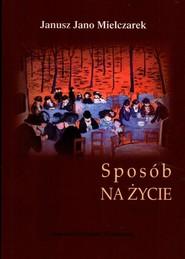 okładka Sposób na życie, Książka   Janusz Jano Mielczarek