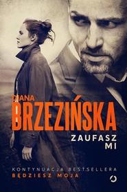 okładka Zaufasz mi, Książka | Diana Brzezińska