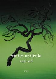 okładka Nagi sad, Książka | Wiesław Myśliwski