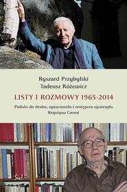 okładka Listy i rozmowy 1965-2014, Książka | Ryszard Przybylski, Tadeusz Różewicz