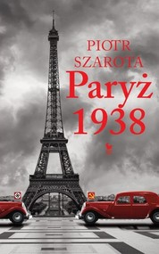 okładka Paryż 1938, Książka | Piotr Szarota