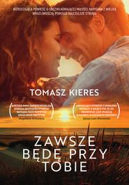 okładka Zawsze będę przy tobie Wielkie Litery, Książka | Tomasz Kieres