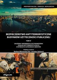 okładka Bezpieczeństwo antyterrorystyczne budynków użyteczności publicznej Tom 4, Książka | Wiśniewska-Paź Barbara (red.), Jarosław Stelmach