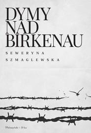 okładka Dymy nad Birkenau, Książka | Seweryna Szmaglewska