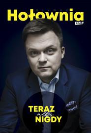 okładka Teraz albo nigdy, Książka | Szymon Hołownia