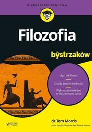 okładka Filozofia dla bystrzaków, Książka | Morris Tom