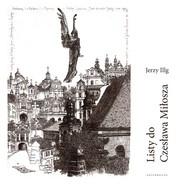 okładka Listy do Czesława Miłosza / Letters to Czesław Miłosz, Książka   Jerzy Illg