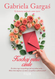 okładka Kochaj mnie czule Wielkie Litery, Książka   Gabriela Gargaś
