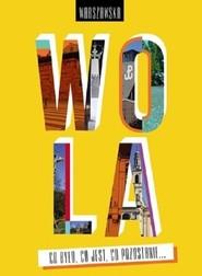 okładka Warszawska Wola Co było co jest co pozostanie, Książka | Janusz Dziano, Wojciech Kępka-Mariański, Ireneusz Wywiał