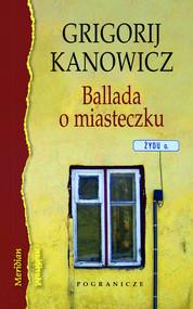 okładka Ballada o miasteczku, Książka   Kanowicz Grigorij