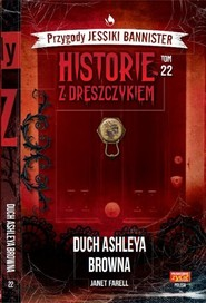 okładka Przygody Jessiki Bannister Historie z dreszczykiem Tom 22 Duch Ashleya Browna, Książka | Farell Janet