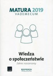 okładka Matura 2019 Vademecum Wiedza o społeczeństwie Zakres rozszerzony, Książka | Mikołaj Walczyk, Iwona Walendziak