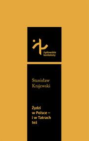 okładka Żydzi w Polsce i w Tatrach też, Książka | Stanisław Krajewski