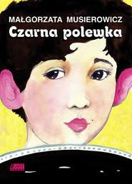okładka Czarna polewka, Książka | Musierowicz Małgorzata