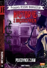 okładka Historie z dreszczykiem J.Bannister 23 Pojedynek zjaw, Książka | Farell Janet