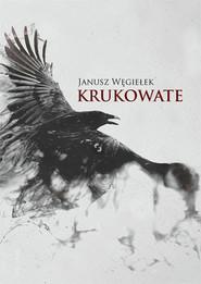 okładka Krukowate, Książka | Węgiełek Janusz