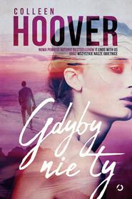 okładka Gdyby nie ty, Książka | Colleen Hoover