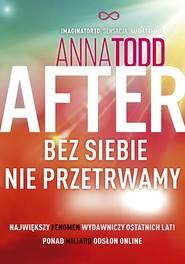 okładka After 4. Bez siebie nie przetrwamy 2020, Książka | Anna Todd