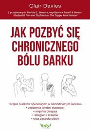 okładka Jak pozbyć się chronicznego bólu barku, Książka | Davies Clair