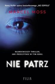 okładka Nie patrz, Książka | Moss Marcel