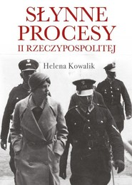 okładka Słynne procesy II Rzeczypospolitej, Książka   Helena Kowalik