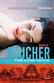 okładka Prawda przychodzi nieproszona Osiedle Pogodne, Książka | Magdalena Majcher