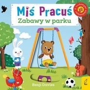 okładka Miś Pracuś Zabawy w parku, Książka | Davies Benji
