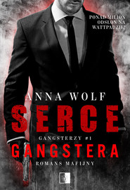 okładka Gangsterzy T.1 Serce gangstera, Książka | Anna Wolf