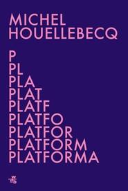 okładka Platforma, Książka | Michel Houellebecq
