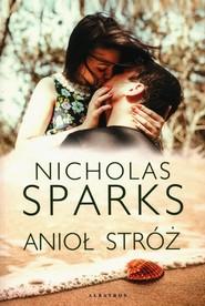 okładka Anioł Stróż, Książka   Nicholas Sparks