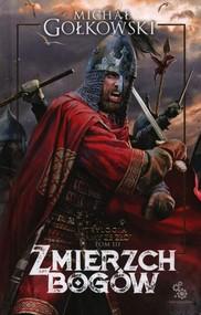 okładka Bramy ze złota Tom 3 Zmierzch bogów, Książka | Michał Gołkowski