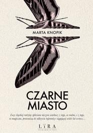 okładka Czarne Miasto, Książka | Knopik Marta