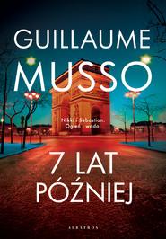okładka 7 LAT PÓŹNIEJ…, Ebook | Guillaume Musso