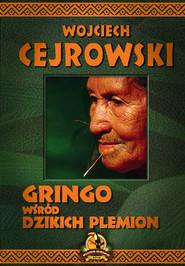 okładka Gringo wśród dzikich plemion, Ebook | Wojciech Cejrowski