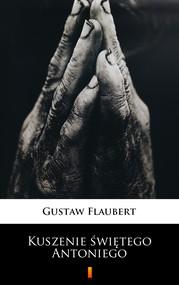 okładka Kuszenie świętego Antoniego, Ebook   Flaubert Gustaw